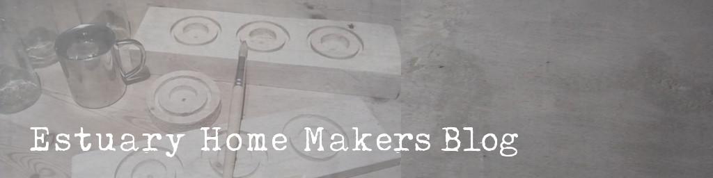 Estuary Home Makers Blog